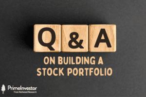 Building a stock portfolio, Q&A, FAQs, PrimeInvestor